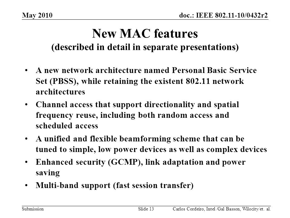 New MAC features (described in detail in separate presentations)