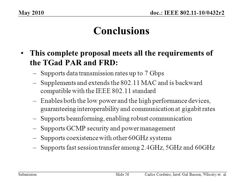 May 2010 Conclusions. This complete proposal meets all the requirements of the TGad PAR and FRD: Supports data transmission rates up to 7 Gbps.