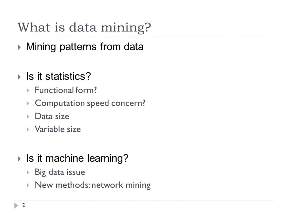What is data mining Mining patterns from data Is it statistics
