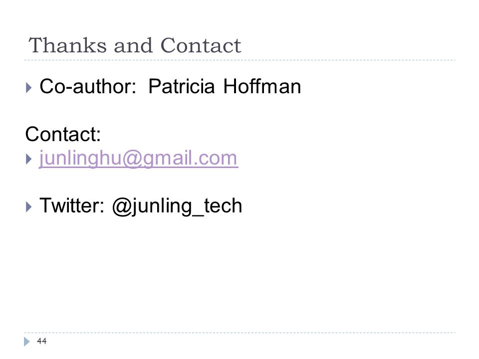 Thanks and Contact Co-author: Patricia Hoffman Contact: