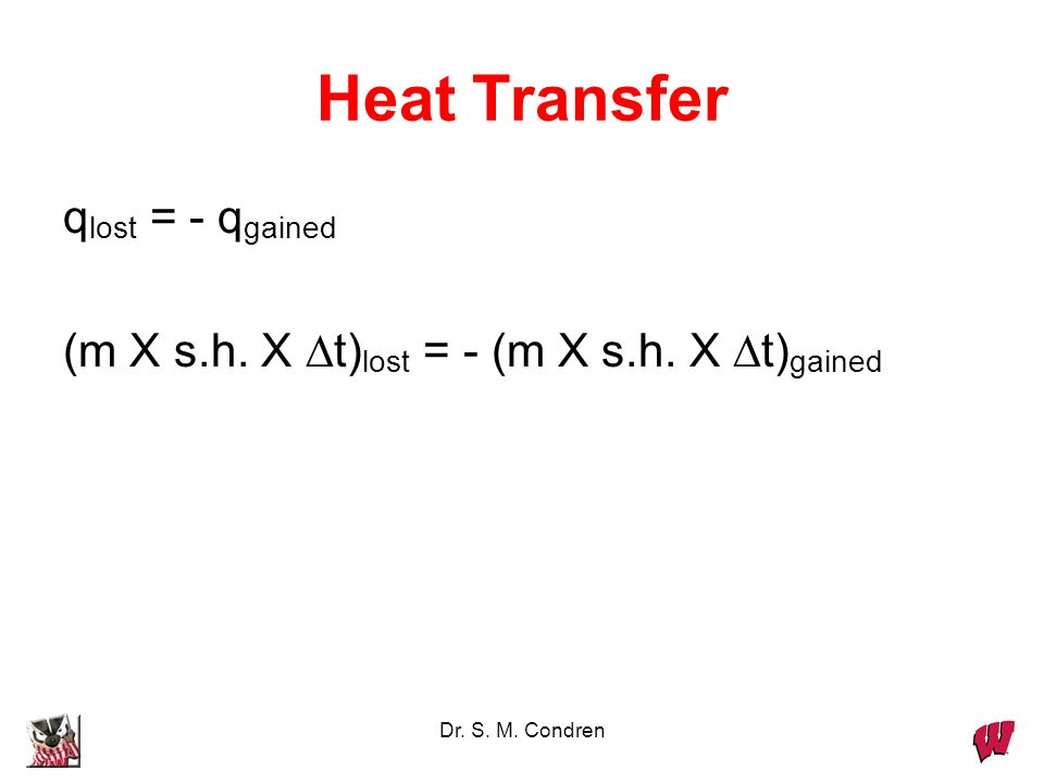 Heat Transfer qlost = - qgained