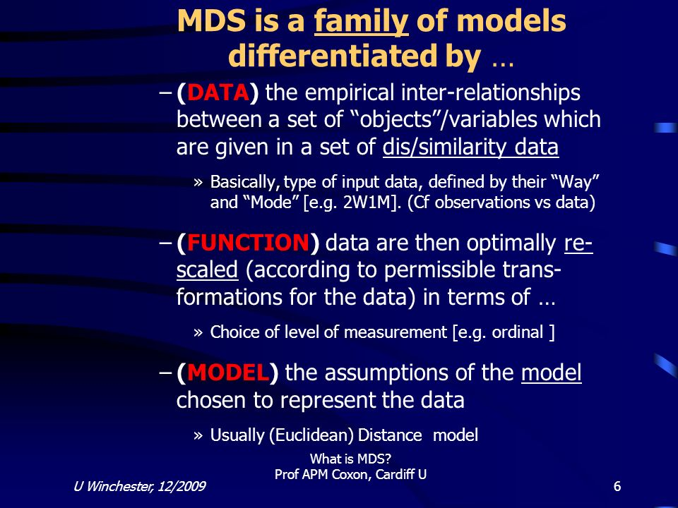 MDS is a family of models differentiated by …