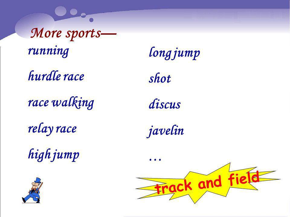More sports— running long jump hurdle race shot race walking discus
