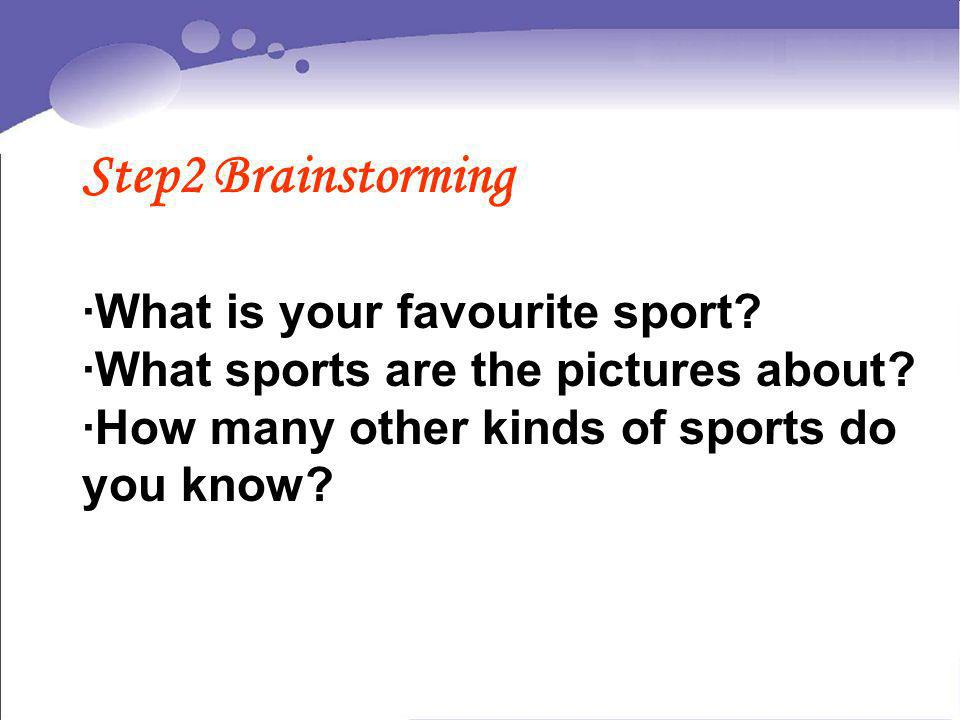 Step2 Brainstorming ·What is your favourite sport