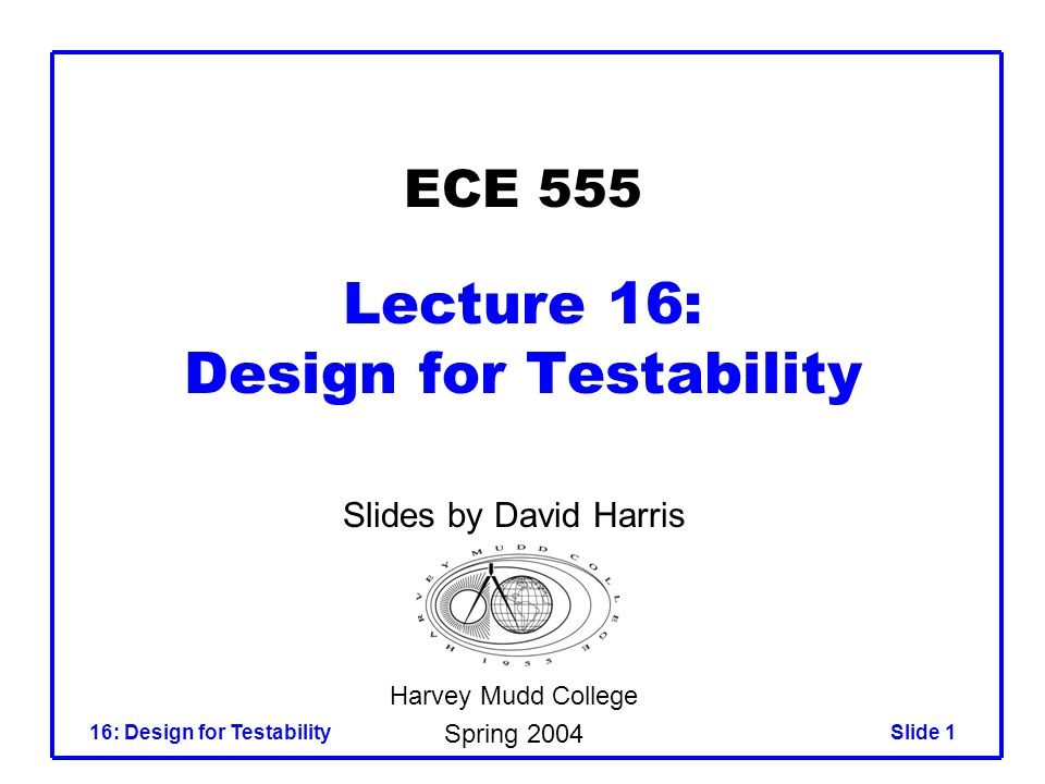 ECE 555 Lecture 16: Design for Testability