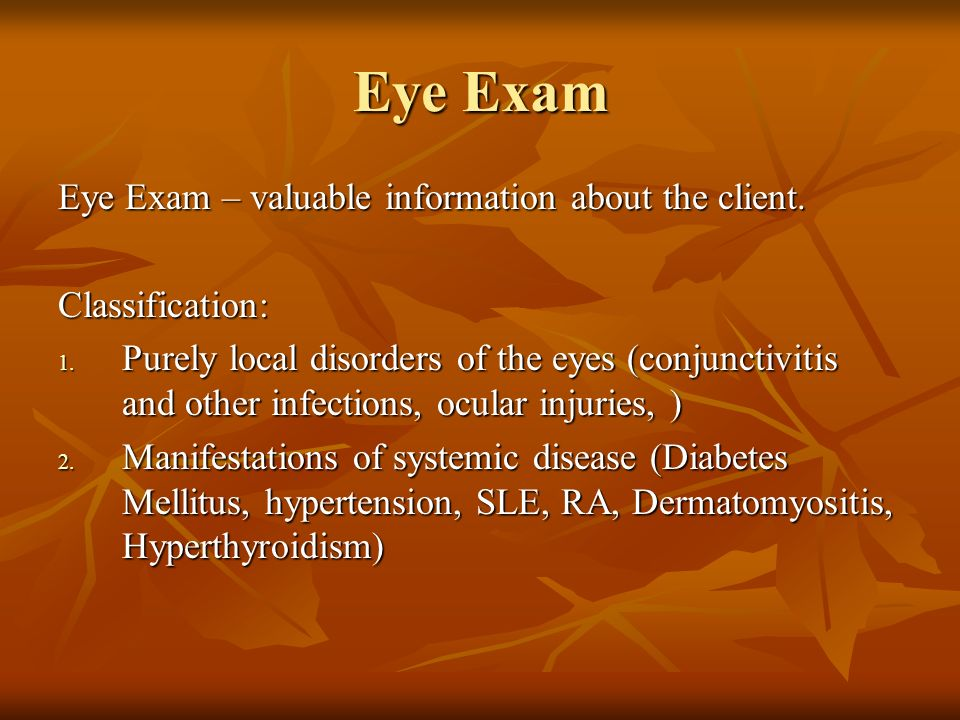 Eye Exam Eye Exam – valuable information about the client.