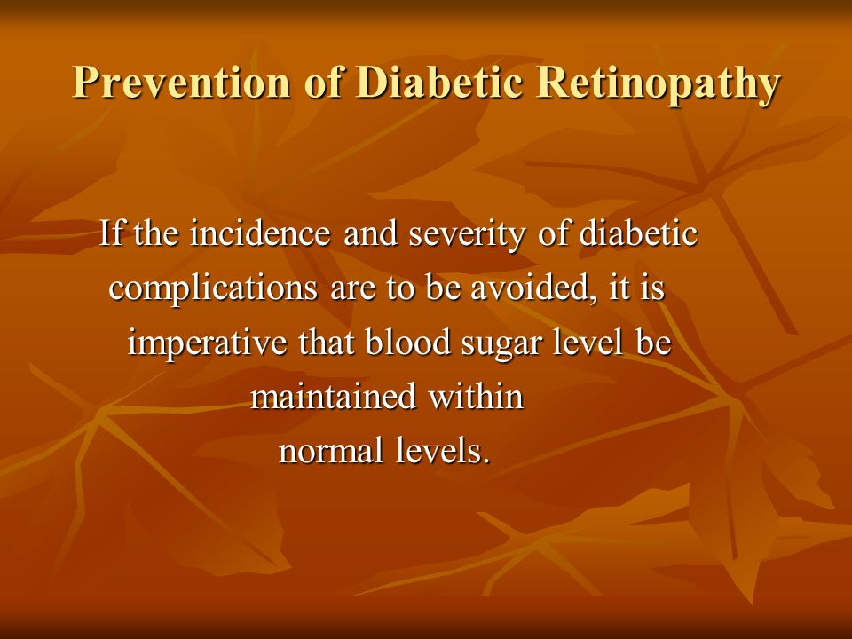 Prevention of Diabetic Retinopathy