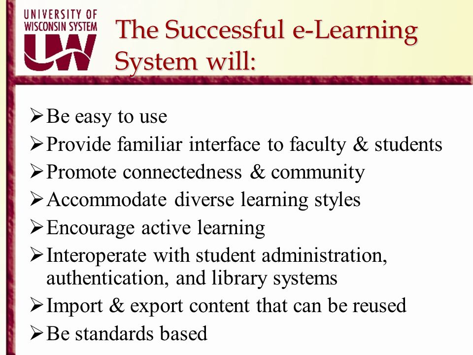 The Successful e-Learning System will: