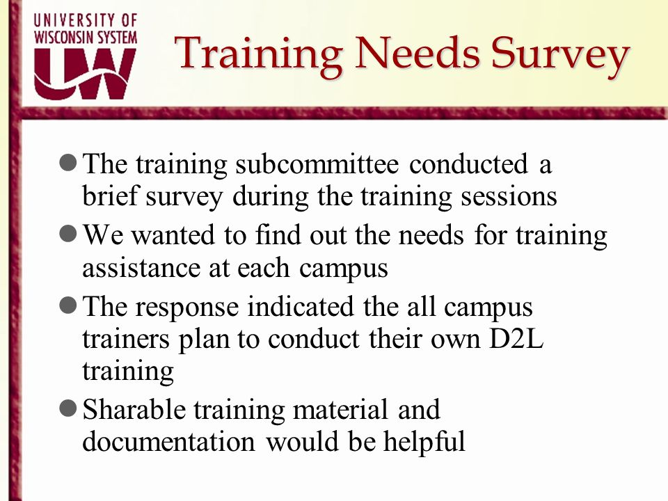 Training Needs Survey The training subcommittee conducted a brief survey during the training sessions.