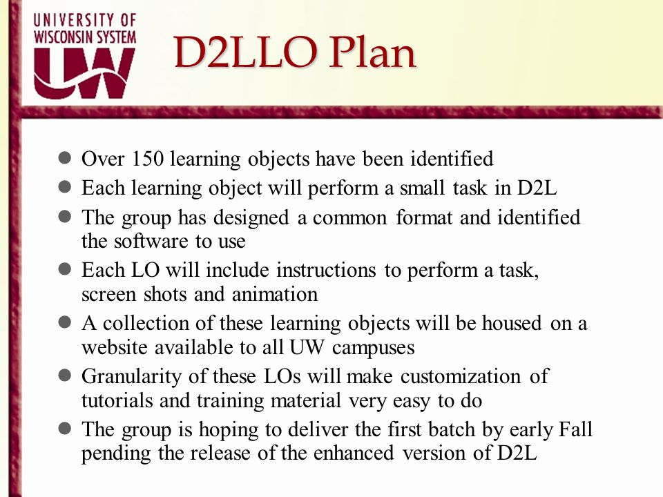 D2LLO Plan Over 150 learning objects have been identified