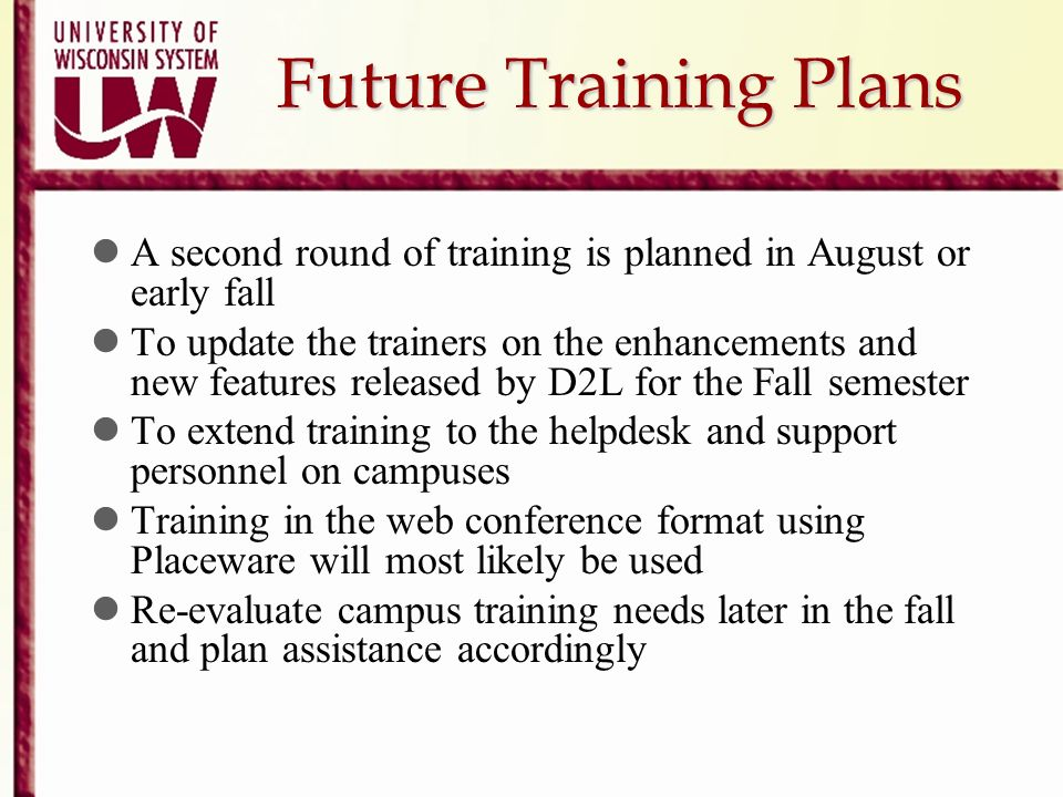Future Training Plans A second round of training is planned in August or early fall.