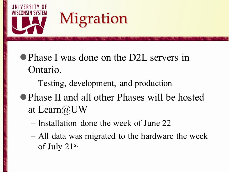 Migration Phase I was done on the D2L servers in Ontario.