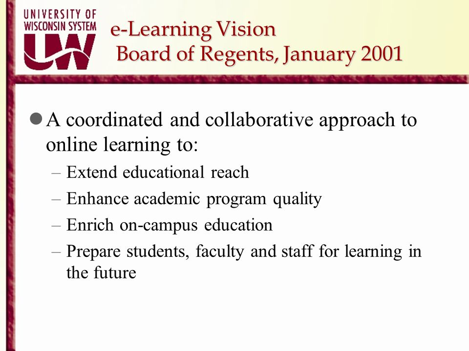 e-Learning Vision Board of Regents, January 2001