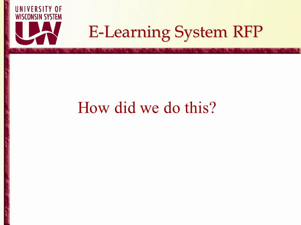 E-Learning System RFP How did we do this