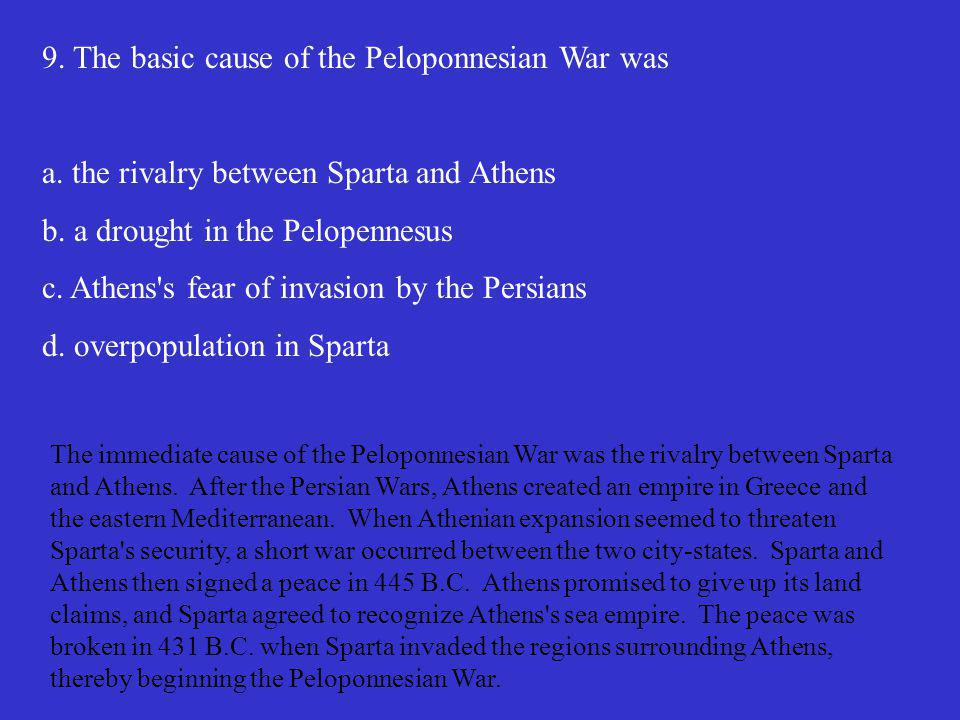 9. The basic cause of the Peloponnesian War was