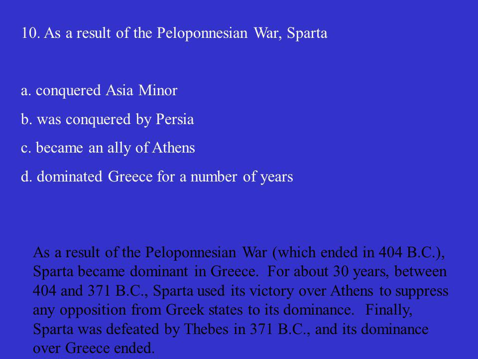 10. As a result of the Peloponnesian War, Sparta