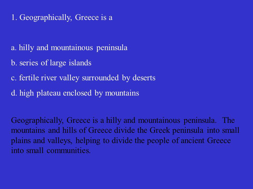 1. Geographically, Greece is a