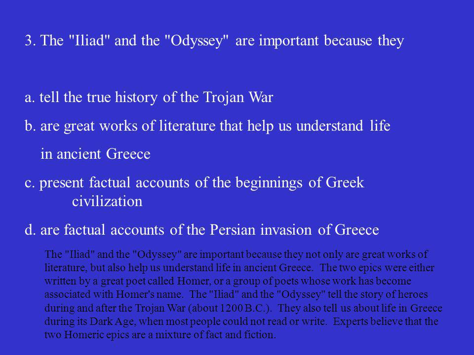 3. The Iliad and the Odyssey are important because they