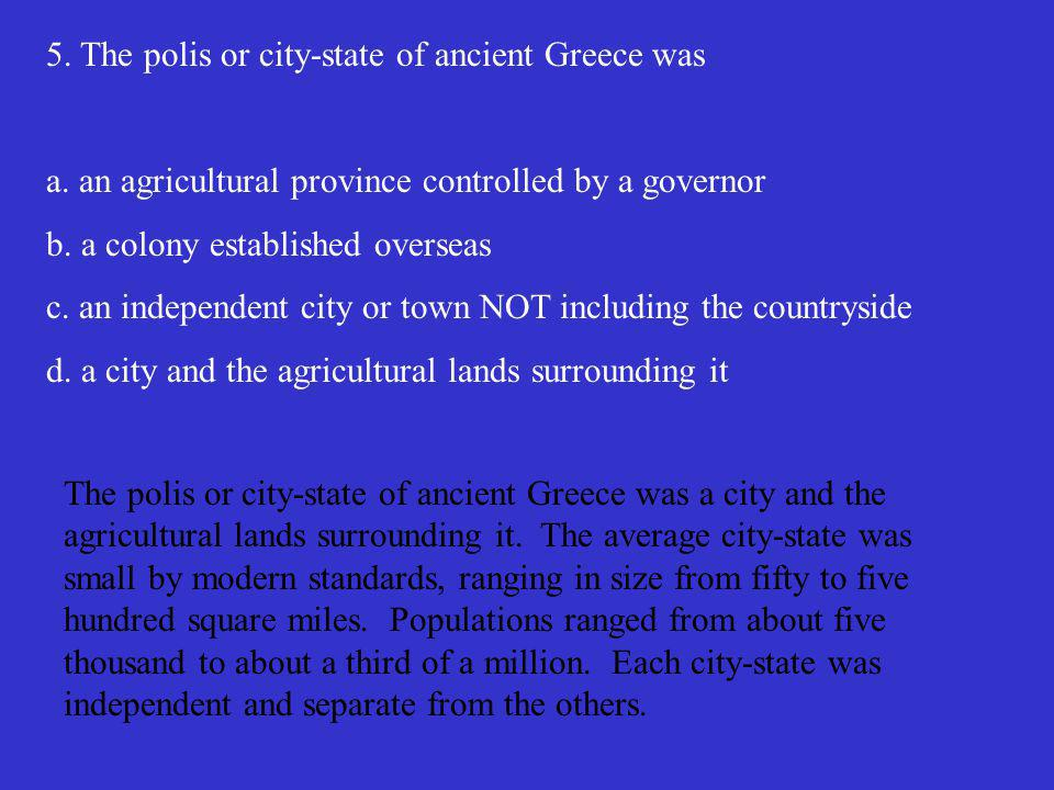 5. The polis or city-state of ancient Greece was