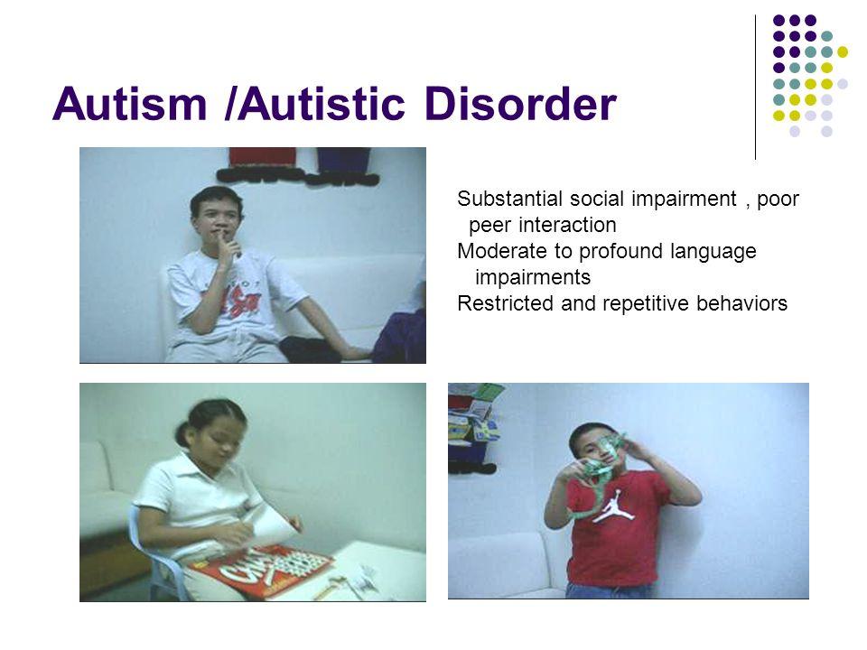 Autism /Autistic Disorder
