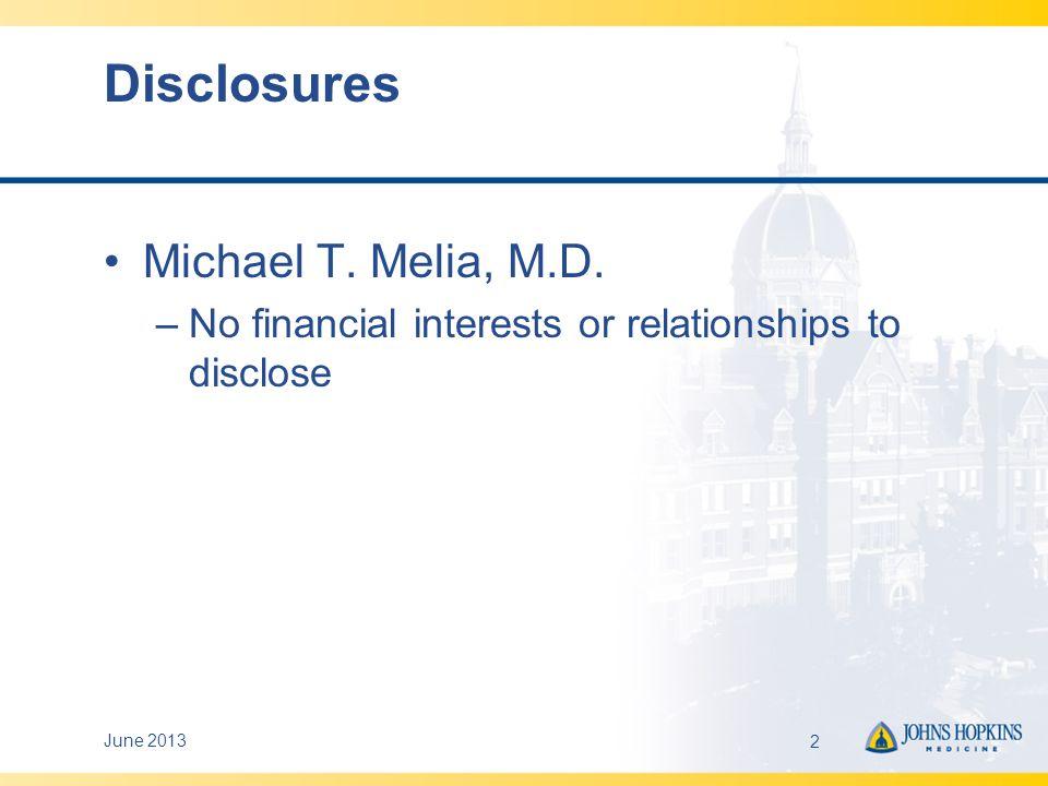 Disclosures Michael T. Melia, M.D.