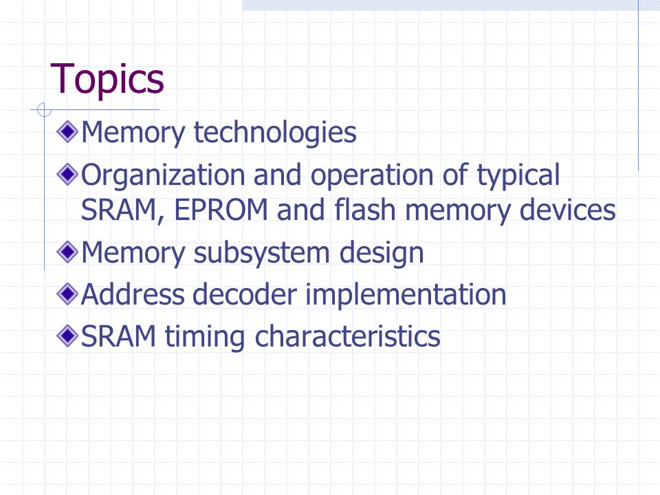 Topics Memory technologies