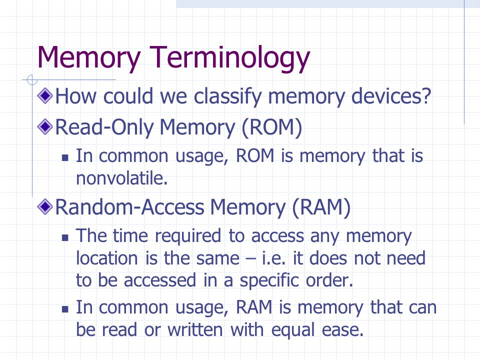 Memory Terminology How could we classify memory devices