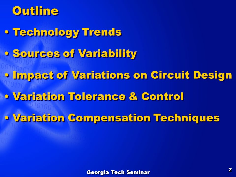 Outline Technology Trends Sources of Variability