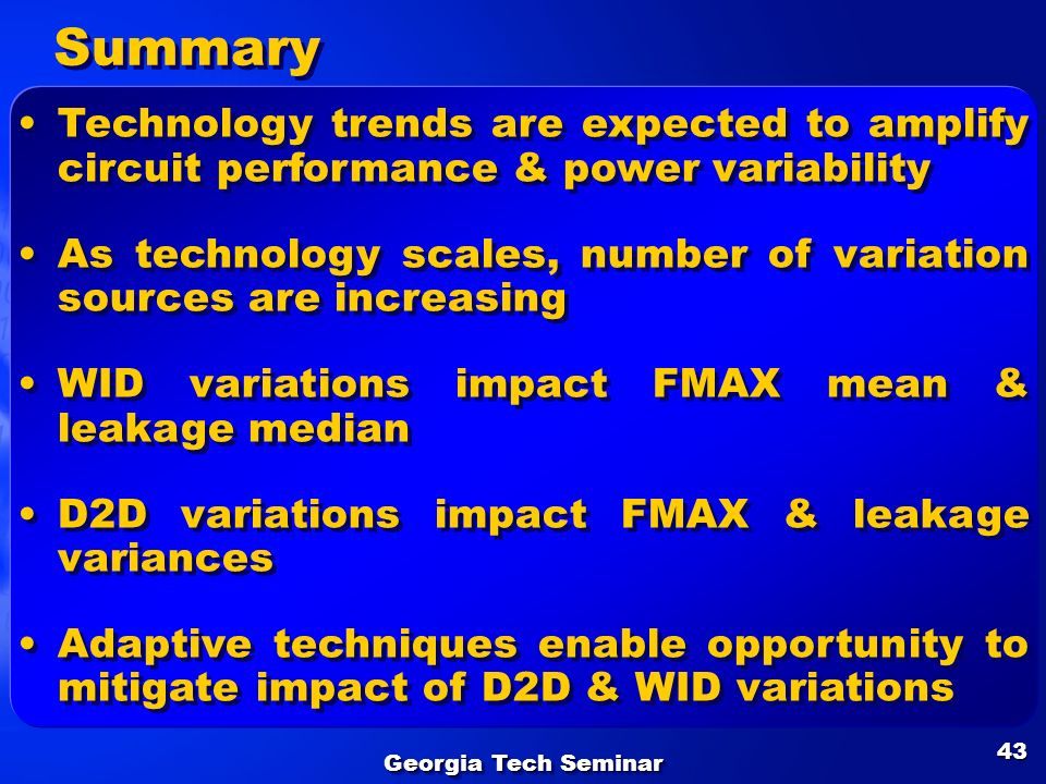 SummaryTechnology trends are expected to amplify circuit performance & power variability.