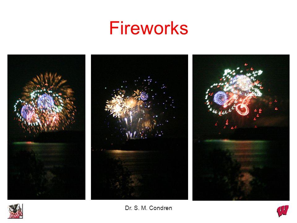 Fireworks Dr. S. M. Condren