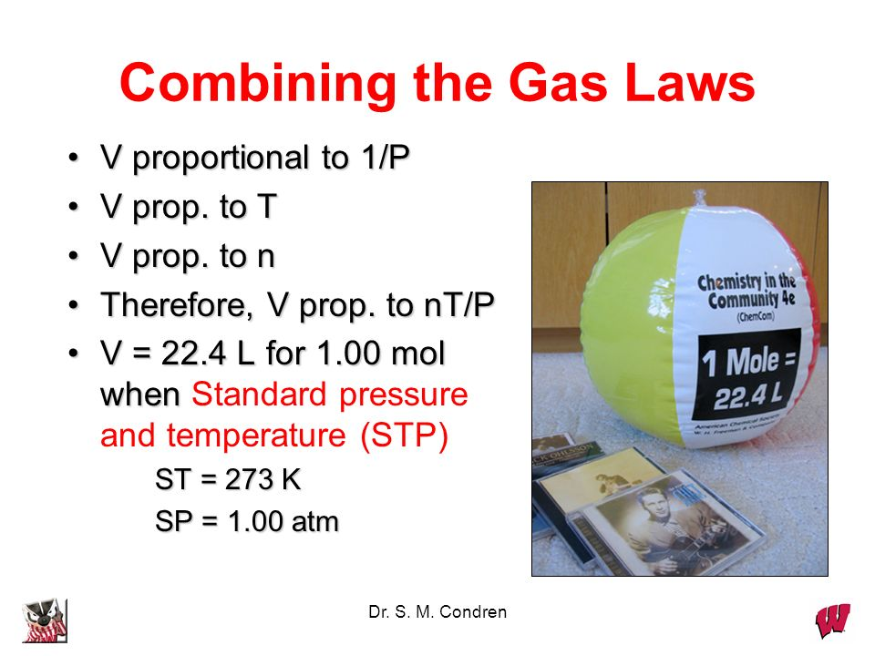 Combining the Gas Laws V proportional to 1/P V prop. to T V prop. to n