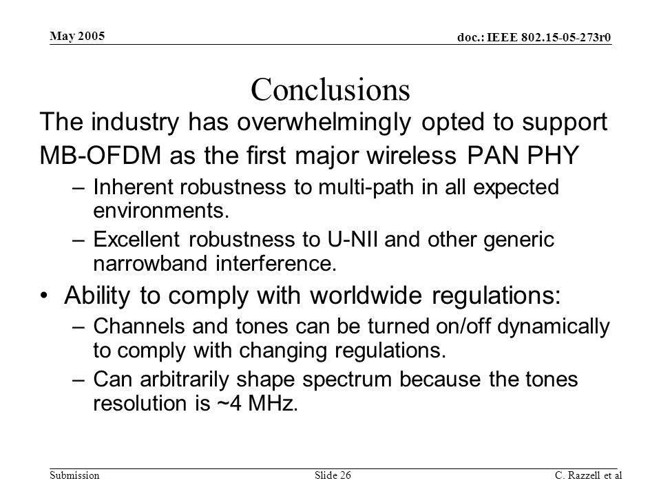 Conclusions The industry has overwhelmingly opted to support