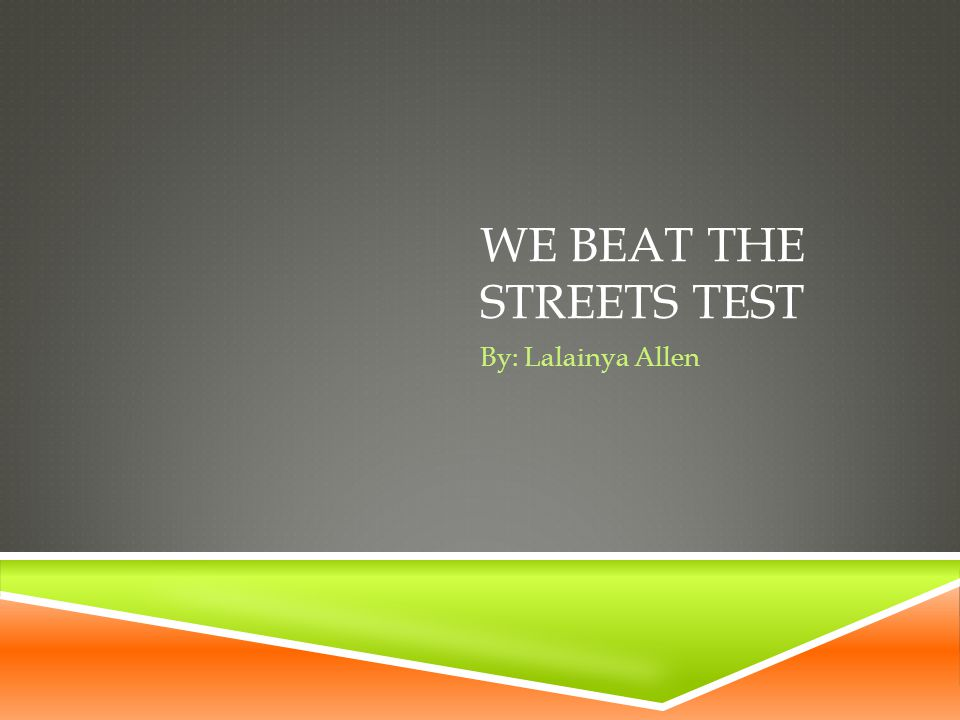 We beat the streets test