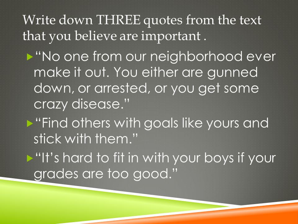 Write down THREE quotes from the text that you believe are important .