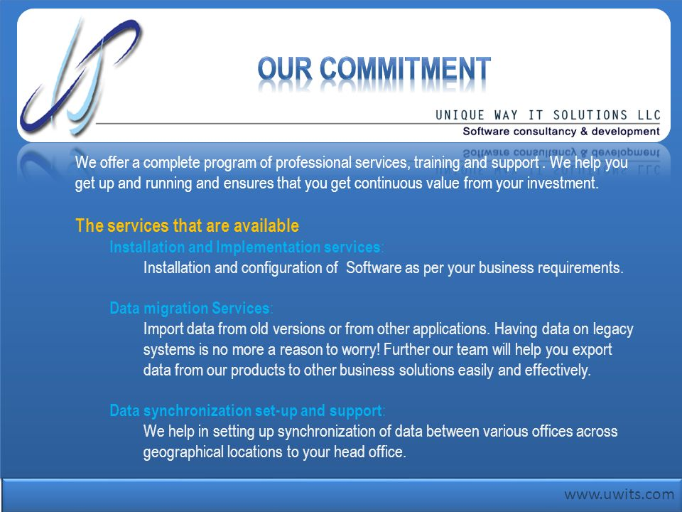 Our Commitment The services that are available