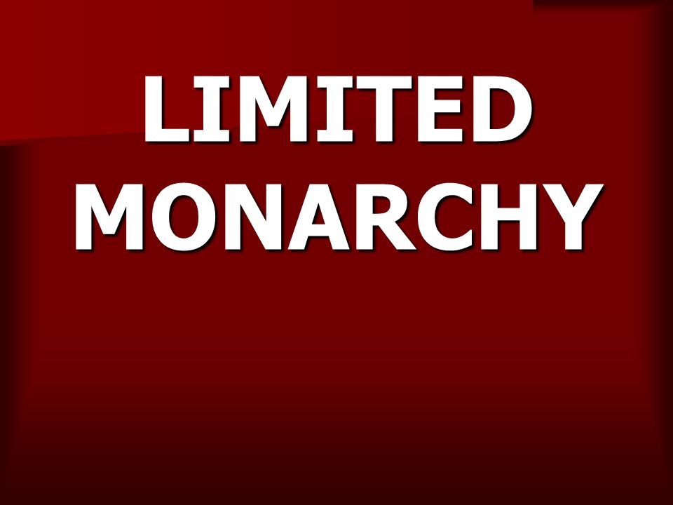 LIMITED MONARCHY