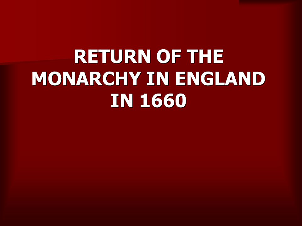 RETURN OF THE MONARCHY IN ENGLAND IN 1660