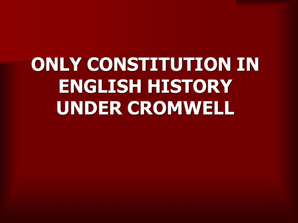 ONLY CONSTITUTION IN ENGLISH HISTORY UNDER CROMWELL