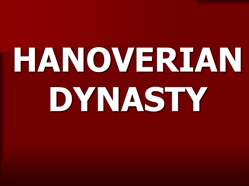 HANOVERIAN DYNASTY