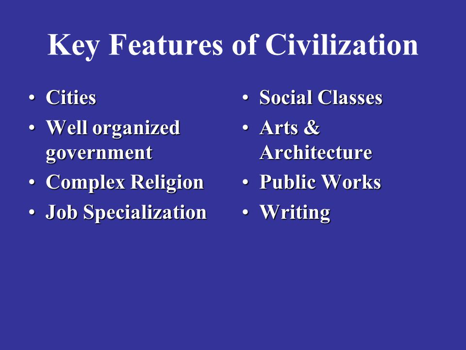 Key Features of Civilization