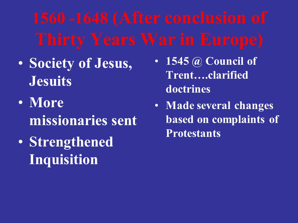 1560 -1648 (After conclusion of Thirty Years War in Europe)