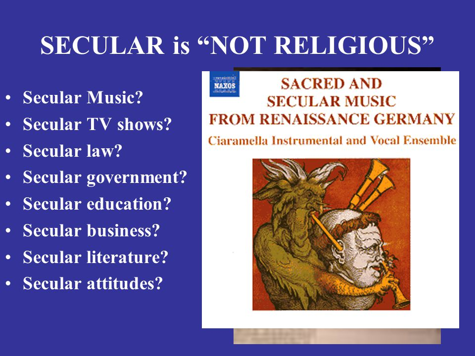 SECULAR is NOT RELIGIOUS