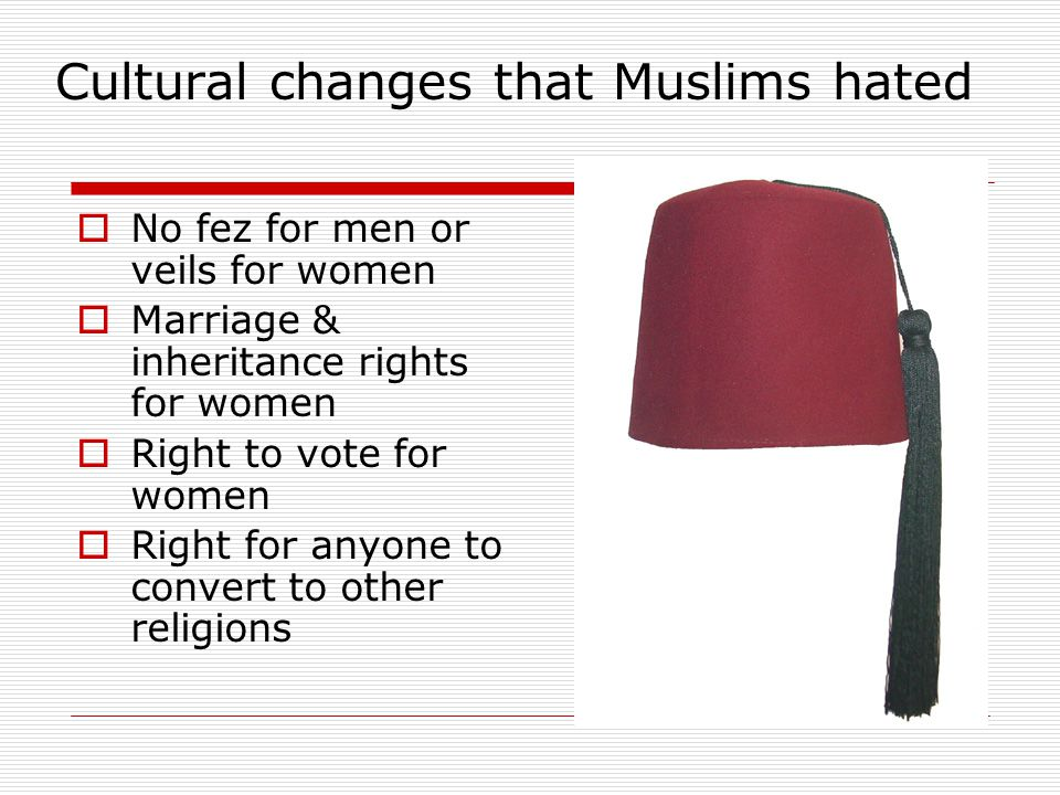 Cultural changes that Muslims hated