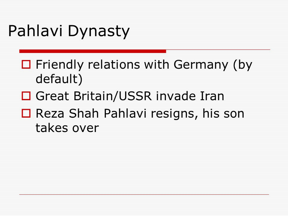 Pahlavi Dynasty Friendly relations with Germany (by default)