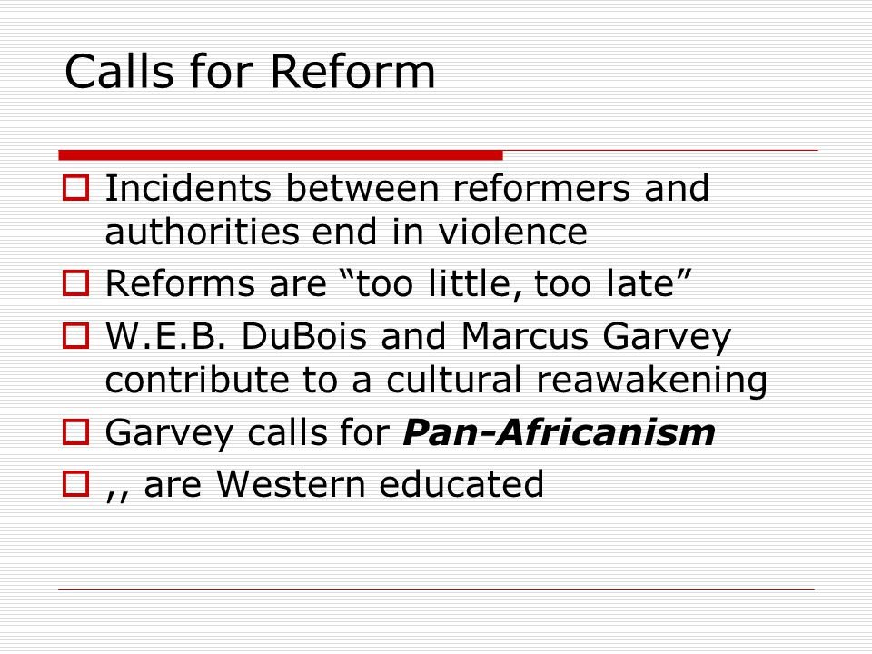 Calls for Reform Incidents between reformers and authorities end in violence. Reforms are too little, too late