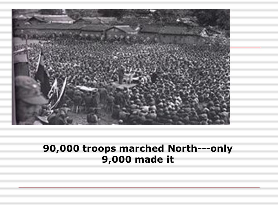 90,000 troops marched North---only 9,000 made it