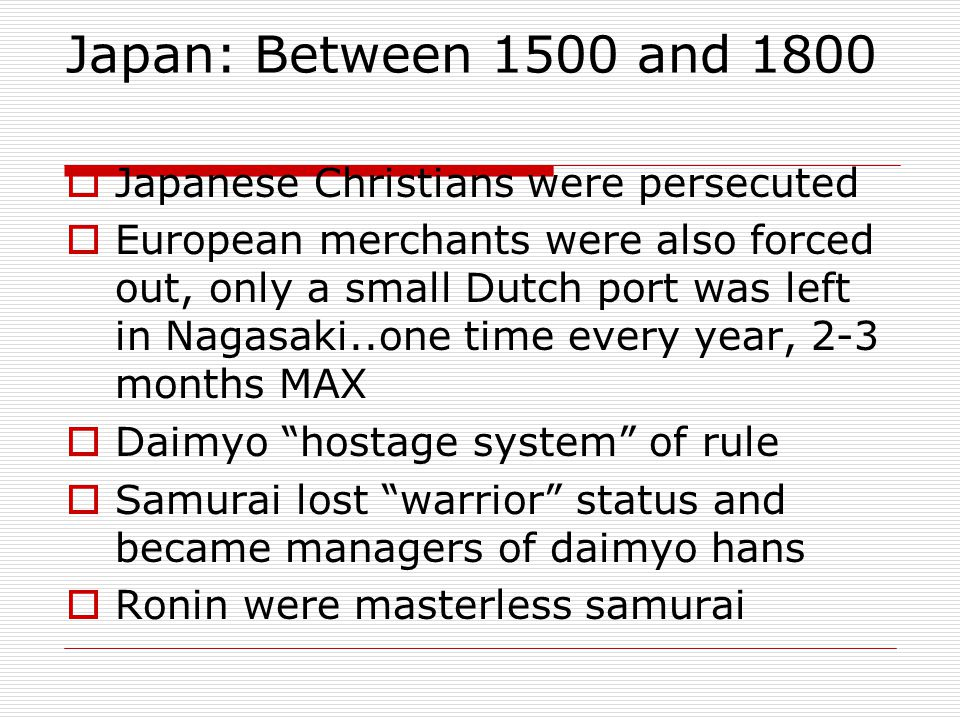 Japan: Between 1500 and 1800 Japanese Christians were persecuted