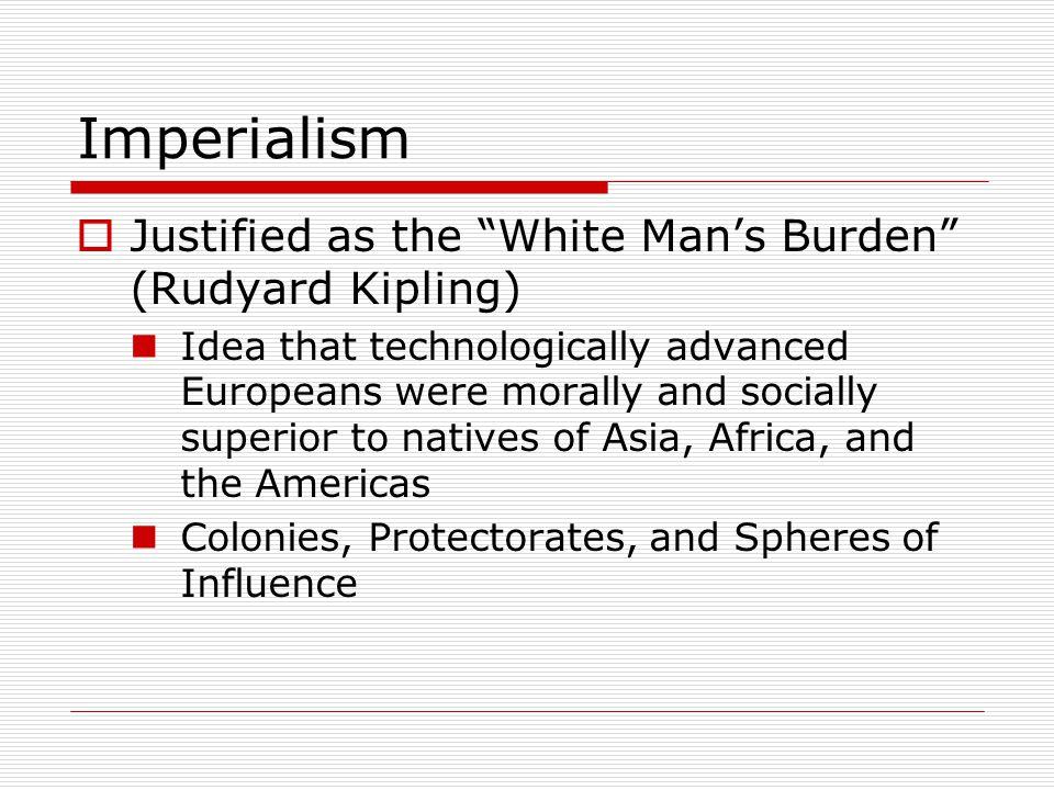 Imperialism Justified as the White Man's Burden (Rudyard Kipling)