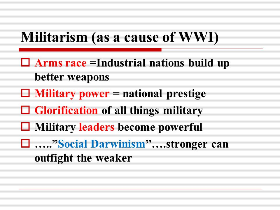 Militarism (as a cause of WWI)