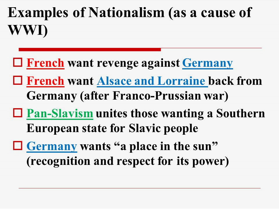 Examples of Nationalism (as a cause of WWI)